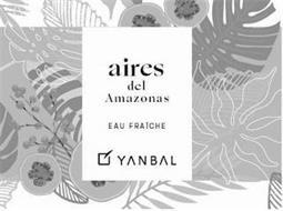 AIRES DEL AMAZONAS EAU FRAICHE YANBAL