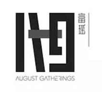 A G AUGUST GATHERINGS