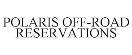 POLARIS OFF-ROAD RESERVATIONS