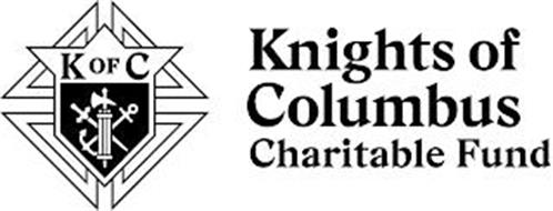 K OF C KNIGHTS OF COLUMBUS CHARITABLE FUND