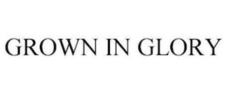 GROWN IN GLORY