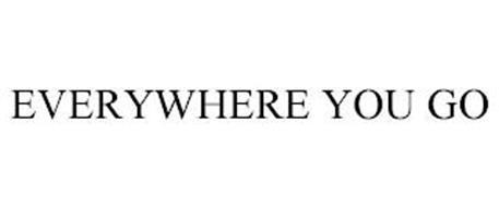 EVERYWHERE YOU GO