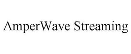 AMPERWAVE STREAMING