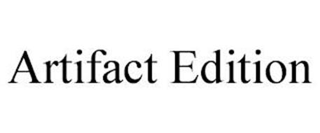 ARTIFACT EDITION