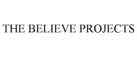 THE BELIEVE PROJECTS