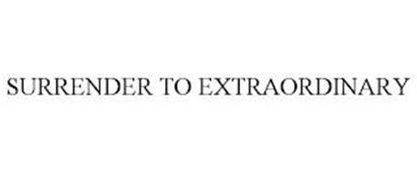 SURRENDER TO EXTRAORDINARY