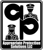 AP APPROPRIATE. PROTECTION. SOLUTIONS LLC
