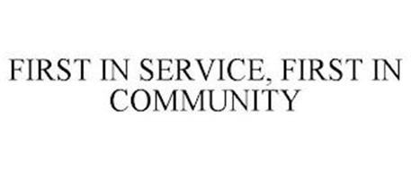 FIRST IN SERVICE, FIRST IN COMMUNITY