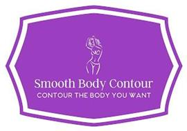 SMOOTH BODY CONTOUR CONTOUR THE BODY YOU WANT