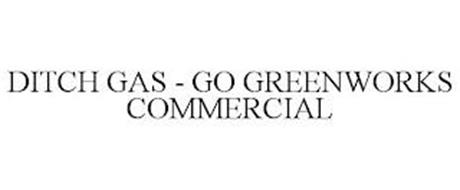 DITCH GAS - GO GREENWORKS COMMERCIAL