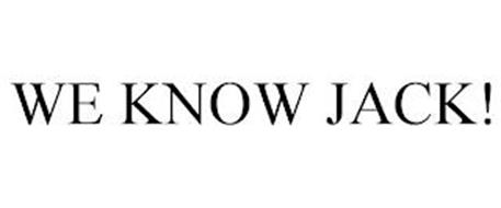 WE KNOW JACK!
