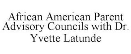 AFRICAN AMERICAN PARENT ADVISORY COUNCILS WITH DR. YVETTE LATUNDE