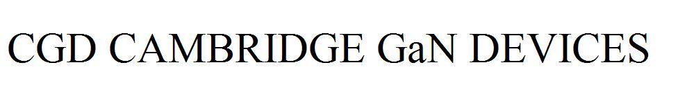 CGD CAMBRIDGE GaN DEVICES