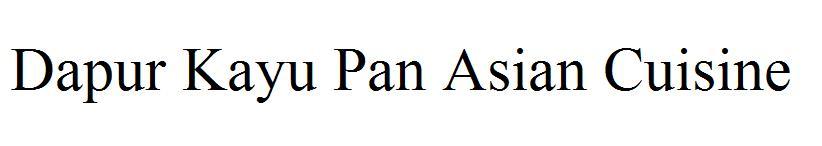 Dapur Kayu Pan Asian Cuisine