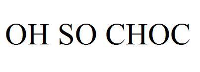 OH SO CHOC