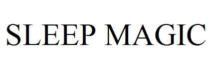 SLEEP MAGIC