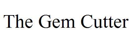 The Gem Cutter