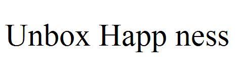 Unbox Happ ness
