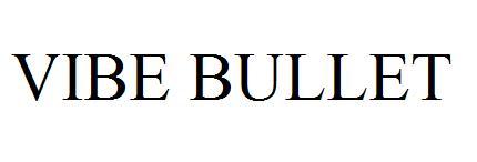 VIBE BULLET