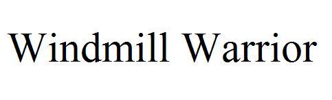 Windmill Warrior